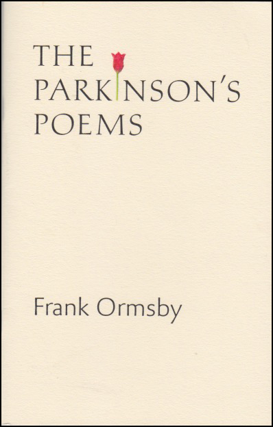 Tall pamphlet with cream background. The title is in black caps left justified over three lines in the top third. The author's name, black and lower case, is in the bottom third also left justified. The feature that catches the eye is the fact that the letter I in Parkinson's has been replaced by a full colour tulip, with a slender green stalk and red petals. The tulip is the Parkinson's Disease symbol.
