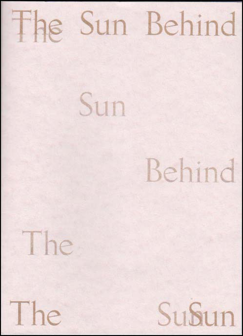 Peachy coloured background. Full title lower case centred in the top band. Words from the title then drift into the cover in various places but somewhat faded. There are three 'the's for example. The final Sun is in the bottom right hand corner and it has a faded version of itself just behind (the sun behind the sun). All the lettering is in gold.