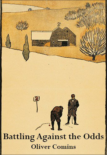 The dominant colour is an orangey brown, with the whole thing probably in two tones, with black for the lines. And the cover shows a full picture, in a slightly old-fashioned style, of two men, in plus fours and gaiters, on a putting green. One is bending and just about to take his shot. In the top third there is the club house and a few trees, with hills behind them. The title of the pamphlet in black and lower case, is in the bottom tenth of the jacket and stretches from one side of the page to the other: Battling Against the Odds'. The name of the author, lowercase but much smaller, is centred below this.