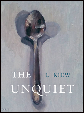 The jacket features a painting which takes up the entire canvas. It is a spoon on a bluey-grey surfaces, and perhaps a drop of water in the bowl of the spoon. The spoon is upright, bowl of the spoon at the top and behind it the shadow seems to stretch both to right and left. The title of the pamphlet is in white caps, the THE on the left of the base of the soon, and UNQUIET is much larger and crosses fully from left to right over the spoon itself. The Q is particularly attractive with a long slash. The poet's name is beside the 'THE' but on the opposite side of the spoon in dark blue and smaller than any other print.