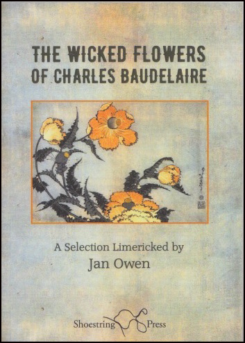 "A6 cover has a kind of peachy grey background. The text is centred and in black. The pamphlet title is precisely positioned, in two lines, above a rectangular box, inside which are some peachy orangey flowers with leaves and possibly thorns. Below this box in much smaller print it reads ""A selection limericked by Jan Owen'. Centred at the foot of the jacket is the name of the press in black with its shoestring logo."