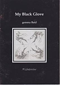 The A5 cover is black, with a square box in the middle inside which there are four smaller squares, each containing a drawing of a hand with a glove being removed. The four wrists point to the centre, so the hands are a little like the blades of an old-fashioned windmill. Centred above this in bold lower case print is the title, and below that the name of the author much smaller. The name is spelled with a cap for the second name (Reid) but lowercase g for the first (Gemma). The publisher's name is in a fainter italic font below the graphic.