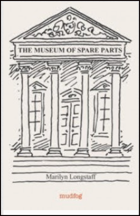 Jacket is white and most of it filled with line drawing of the front of a classic museum building, with four doric pillars and the name: THE MUSEUM OF SPARE PARTS in caps over the doors. The author's name, in lowercase print fits into the bottom step of the entry. At the bottom of the jacket the publisher's name -- mudfog -- appears lower case and in orange, the only bit of colour in sight.