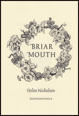 The jacket is printed on cream card. A circular wreath of brambles, with leaves flowers and berries, occupies most of the centre of the space. Inside this is the title of the collection, one word above the other, in large caps: BRIAR MOUTH. Below the wreath the name of the author appears in fairly small black italics, and below that in tiny caps the imprint name.