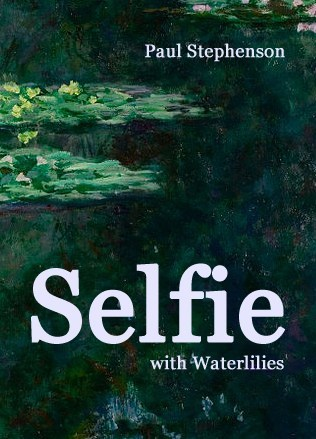 The jacket is a full colour photo (but mainly dark greens) of a pond covered in waterlilies. The text is all white and right-justified. The author's name is near the top, small lowercase. The word 'Selfie' is HUGE and positioned in the bottom third. The words 'with Waterlilies' are very small beneath this, same sort of size as the author's name.