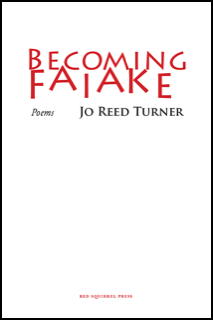 The jacket is pale cream or white, no images. The title is in bold red caps in the top third. The lettering is well spaced and stylish, a slightly artisan-style of line. The word FAIAKE is in bigger letters than Becoming and its letters are placed unevenly, so that every other letter moves up or down and the points of the two As stick right into spaces in the letters of the top line. Below this, very neatly, the small word Poems in italics, and then the author's name in black small caps. The name of the press is centred in very small red caps at the foot of the jacket.