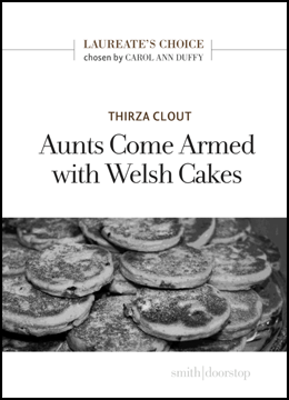 The jacket is white, with a picture of Welsh cakes layered in a heap fllling a photographic band in the lower half. All text is centred. The title is bang in the middle, over two lines and in large lower case with key words capitalised. Above this the author's name appears in small caps (a browny colour, though the main heading is (I think) black. At the top a badge indicates that the pamphlet was the Laureate's Choice, chosen by (in small black caps) CAROL ANN DUFFY.