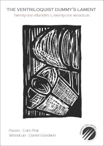 The cover appears to be entirely black and white. The centre features a long rectangular woodcut, an image that could be abstract or might be two loaves of bread at angles. The publication's title is right at the top in small black caps entirely fitted in one line. Below this the words in lower case 'Twenty-one villanelles and twenty-one woodcuts'. In the bottom right hand corner of the jacket is the publisher's logo, a black circle with three thin pointed spearlike things pointing up from the bottom left. Names of author and artist are in small lower case print justified to the left hand side.
