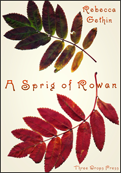 Cream jacket with two very large coloured leaf sprays occupying most of the cover, one greenish and one orangey red. Author's name small, top right corner in red in a cursive script. Title of collection in same curly font but much biggerr in exactly the middle of the cover running in one line from left to right. The S of Spring and the R of Rowan have curly lines inside their loops; very ornate.