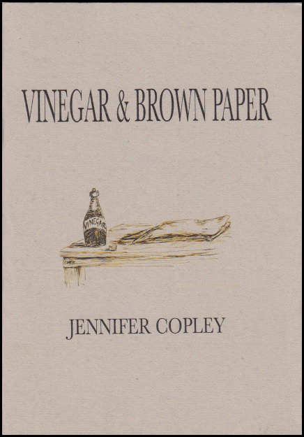 A5 cover of pamphlet, with title in tall black caps top quarter, centred. Author's name in black, smaller caps in the bottom third. In between a coloured inks drawing of one corner of an old table, with a bottle of what looks like Sarson's Vinegar from the shape, and some sheets of brown paper.