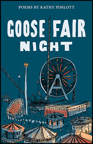The cover is dark blue, night sky blue, with a fairground taking up two thirds of the space, colourful and more suggestion then detail, but a big ferris wheel and roundabouts clear. The books title is win large white irregular caps, like a child's lettering. At the very top in neat small caps POEMS BY KATHY PIMLOTT.